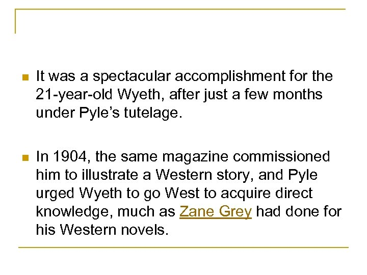 n It was a spectacular accomplishment for the 21 -year-old Wyeth, after just a