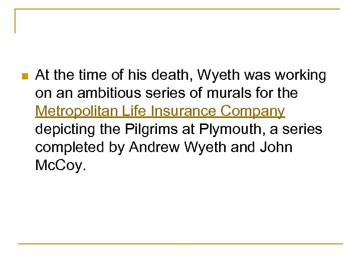 n At the time of his death, Wyeth was working on an ambitious series