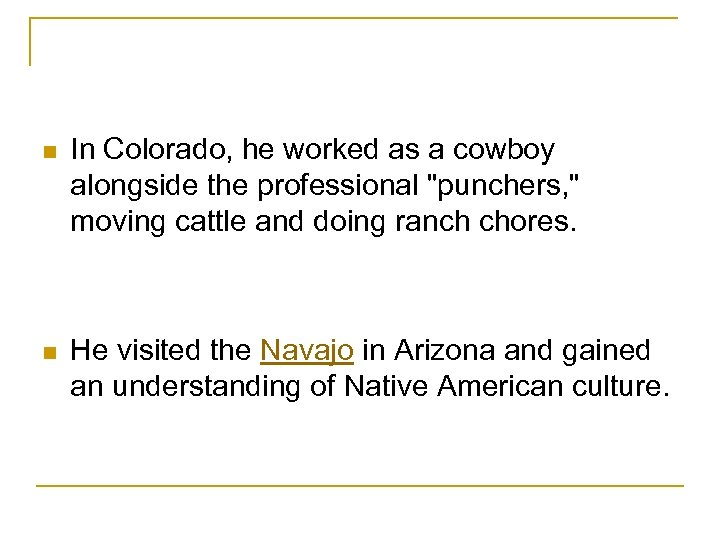 n In Colorado, he worked as a cowboy alongside the professional