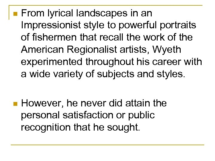 n From lyrical landscapes in an Impressionist style to powerful portraits of fishermen that