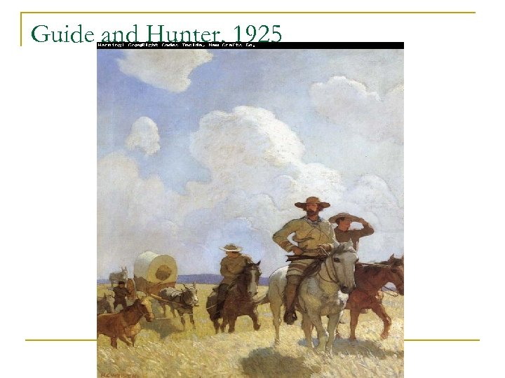 Guide and Hunter, 1925
