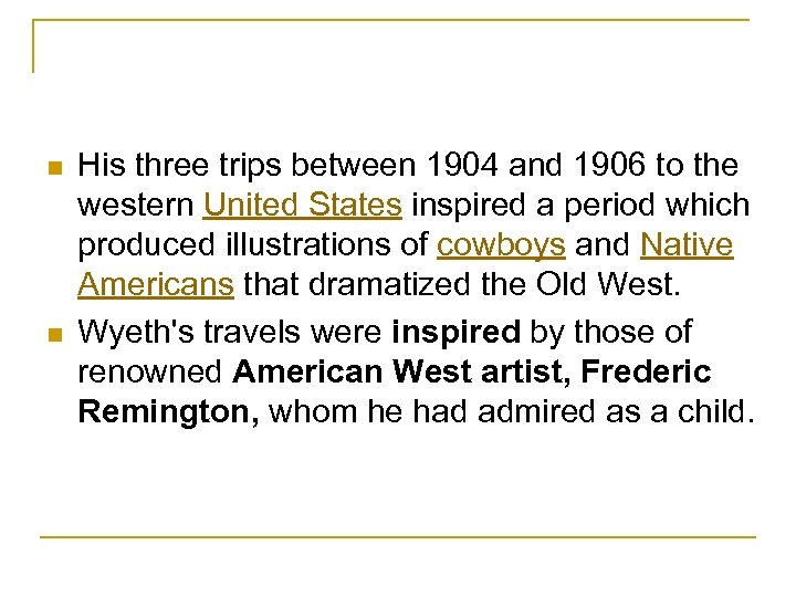 n n His three trips between 1904 and 1906 to the western United States