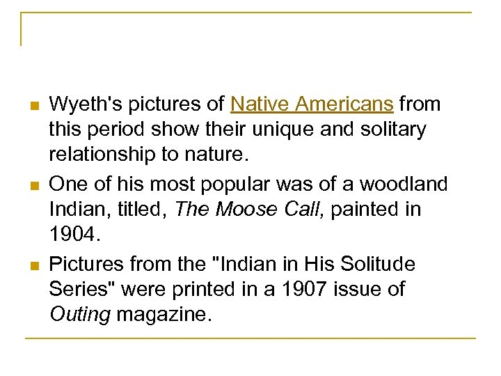 n n n Wyeth's pictures of Native Americans from this period show their unique