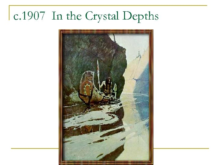 c. 1907 In the Crystal Depths