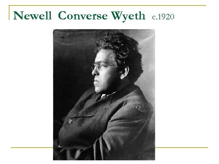 Newell Converse Wyeth c. 1920
