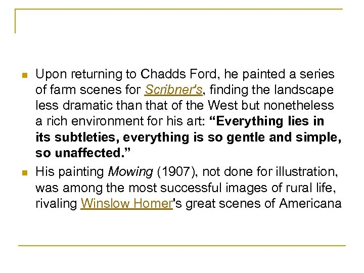 n n Upon returning to Chadds Ford, he painted a series of farm scenes
