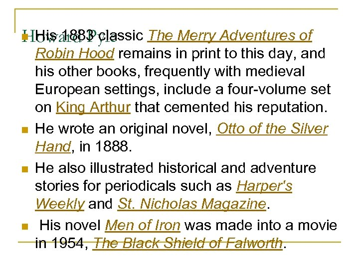 His 1883 classic The Merry Adventures of Howard Pyle n n Robin Hood remains