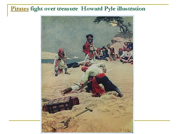 Pirates fight over treasure Howard Pyle illustration