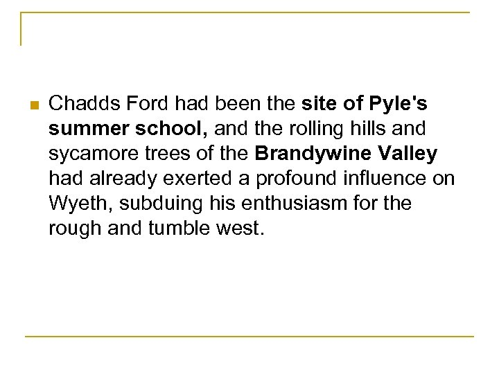 n Chadds Ford had been the site of Pyle's summer school, and the rolling