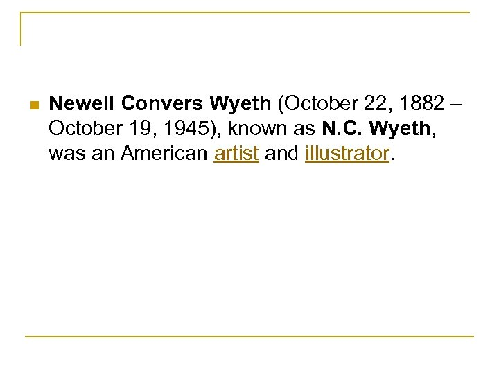 n Newell Convers Wyeth (October 22, 1882 – October 19, 1945), known as N.