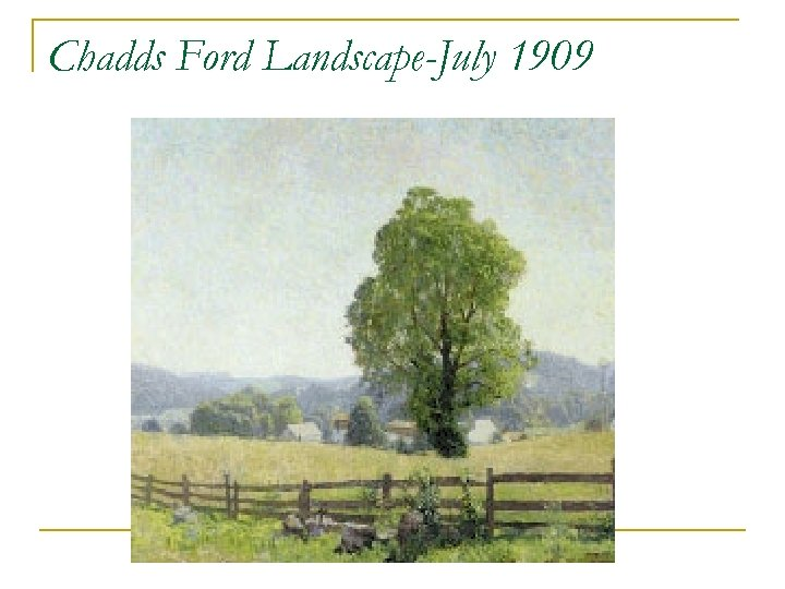 Chadds Ford Landscape-July 1909