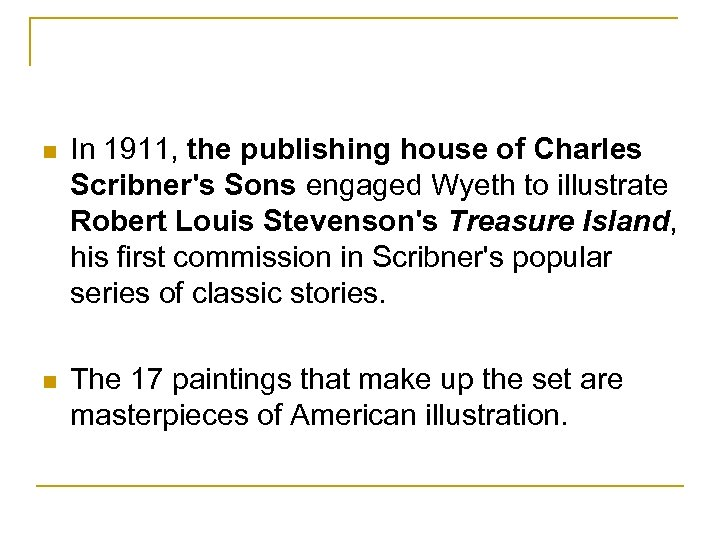 n In 1911, the publishing house of Charles Scribner's Sons engaged Wyeth to illustrate