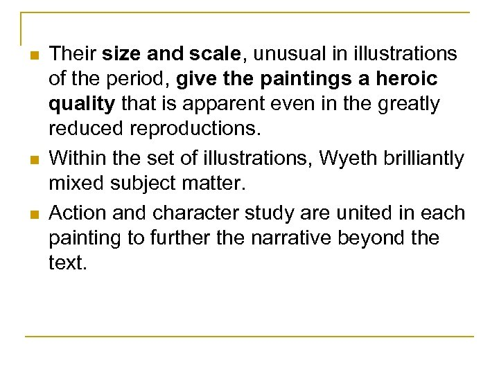 n n n Their size and scale, unusual in illustrations of the period, give