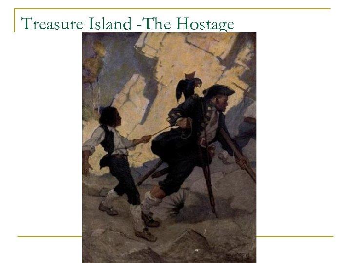 Treasure Island -The Hostage