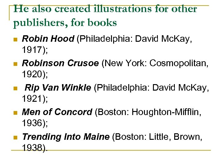 He also created illustrations for other publishers, for books n n n Robin Hood