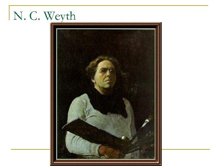 N. C. Weyth