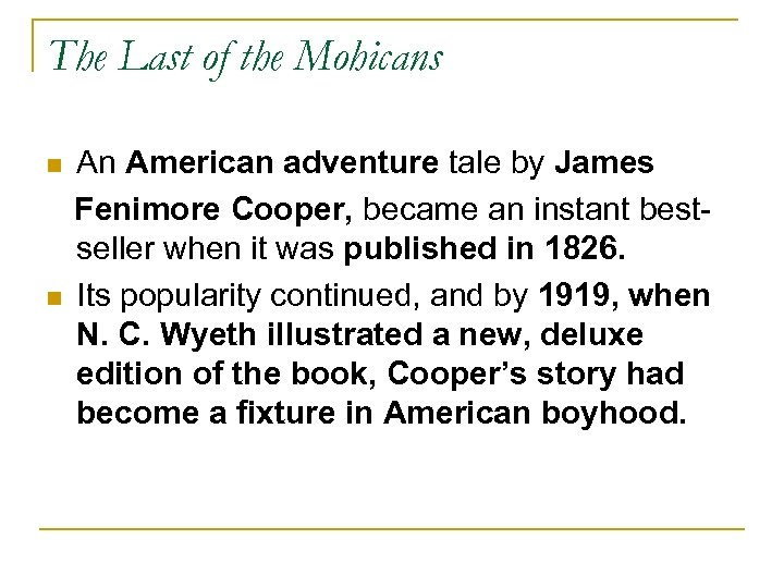 The Last of the Mohicans n n An American adventure tale by James Fenimore