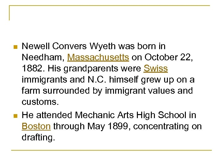 n n Newell Convers Wyeth was born in Needham, Massachusetts on October 22, 1882.
