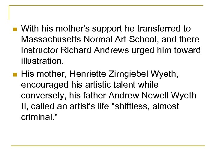 n n With his mother's support he transferred to Massachusetts Normal Art School, and