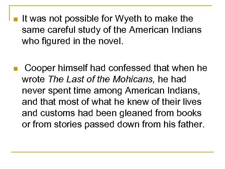 n It was not possible for Wyeth to make the same careful study of
