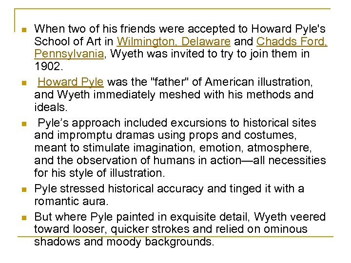 n n n When two of his friends were accepted to Howard Pyle's School