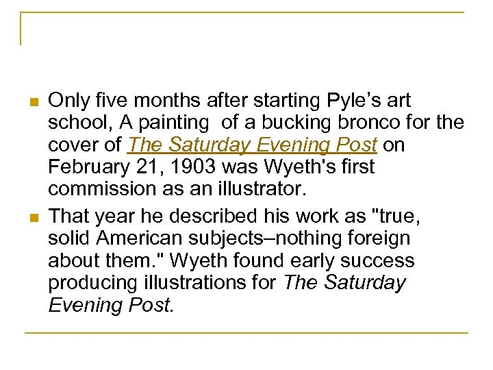 n n Only five months after starting Pyle's art school, A painting of a