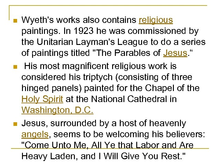 n n n Wyeth's works also contains religious paintings. In 1923 he was commissioned