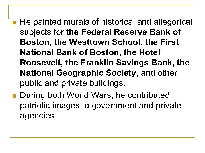 n n He painted murals of historical and allegorical subjects for the Federal Reserve