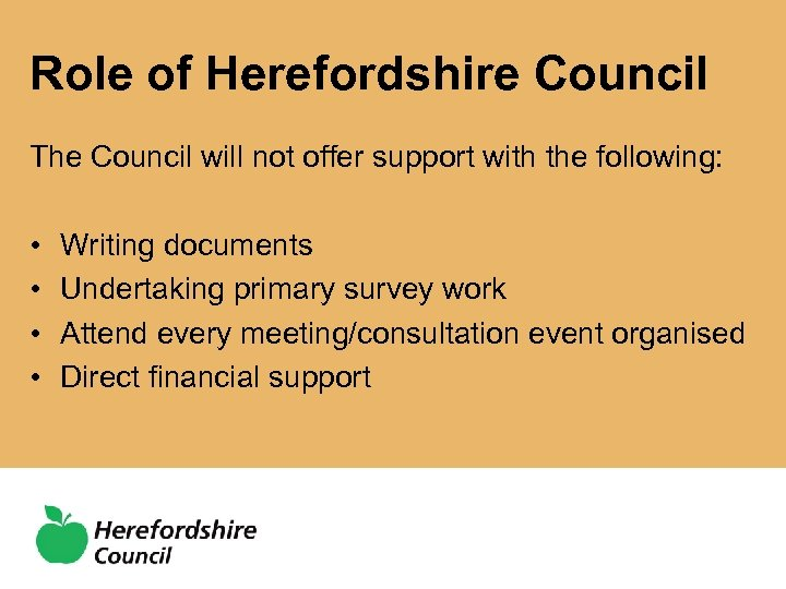 Role of Herefordshire Council The Council will not offer support with the following: •