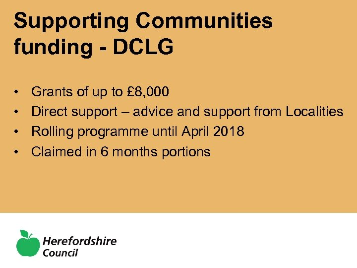 Supporting Communities funding - DCLG • • Grants of up to £ 8, 000