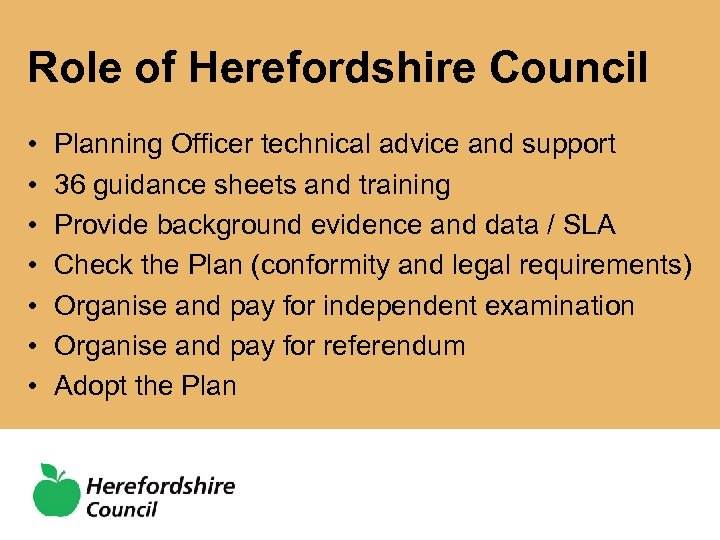 Role of Herefordshire Council • • Planning Officer technical advice and support 36 guidance