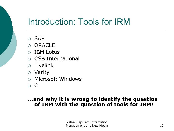 Introduction: Tools for IRM ¡ ¡ ¡ ¡ SAP ORACLE IBM Lotus CSB International
