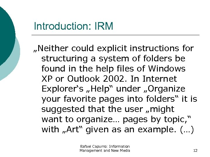 "Introduction: IRM ""Neither could explicit instructions for structuring a system of folders be found"