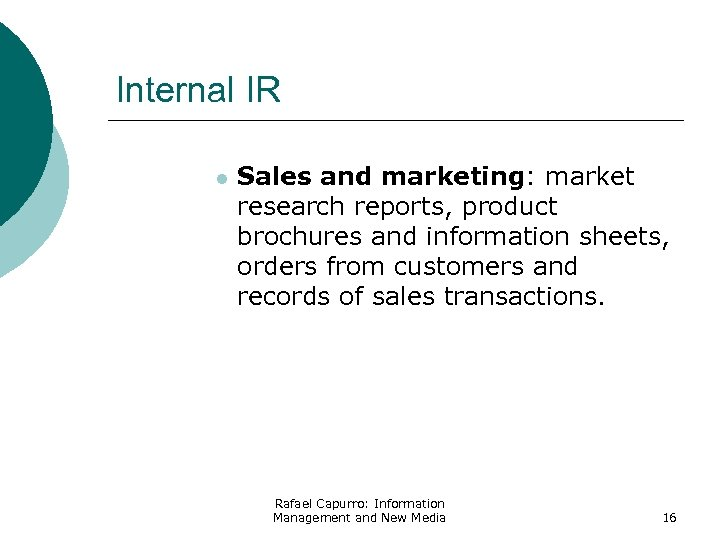 Internal IR l Sales and marketing: market research reports, product brochures and information sheets,