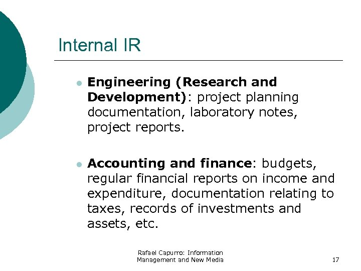Internal IR l Engineering (Research and Development): project planning documentation, laboratory notes, project reports.