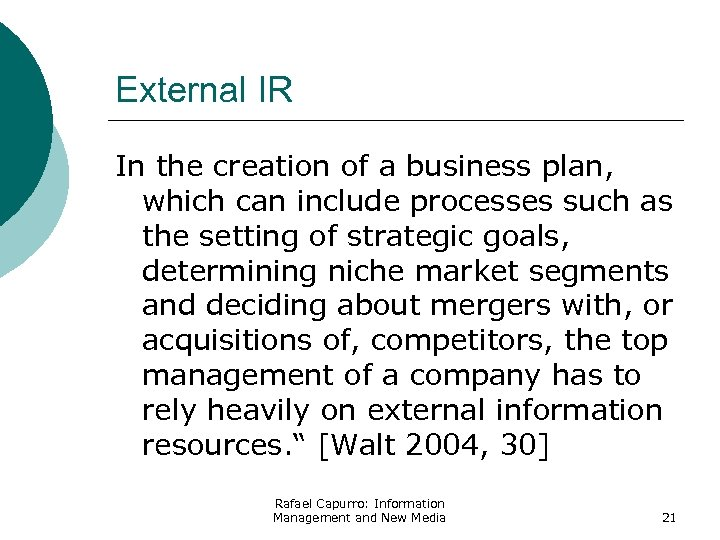 External IR In the creation of a business plan, which can include processes such