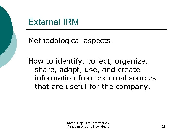 External IRM Methodological aspects: How to identify, collect, organize, share, adapt, use, and create