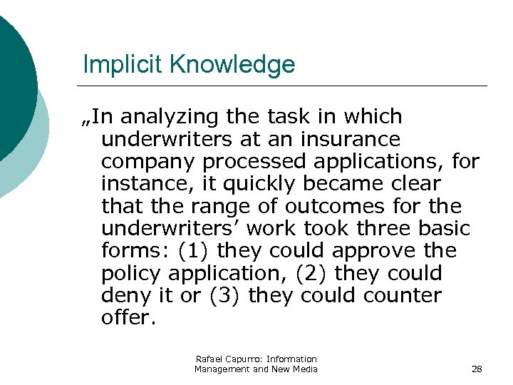 "Implicit Knowledge ""In analyzing the task in which underwriters at an insurance company processed"