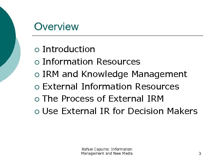 Overview Introduction ¡ Information Resources ¡ IRM and Knowledge Management ¡ External Information Resources