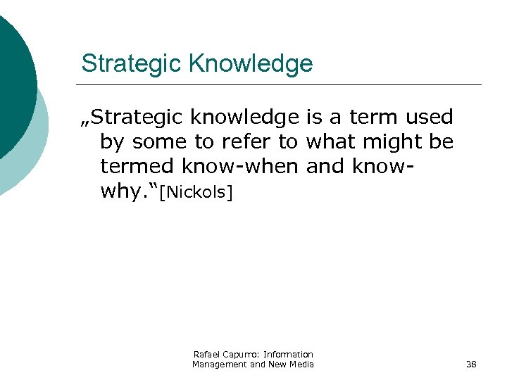 "Strategic Knowledge ""Strategic knowledge is a term used by some to refer to what"