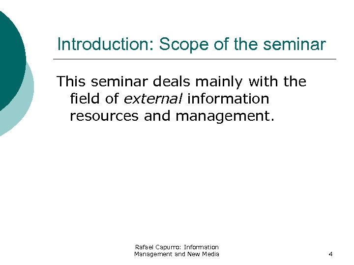 Introduction: Scope of the seminar This seminar deals mainly with the field of external