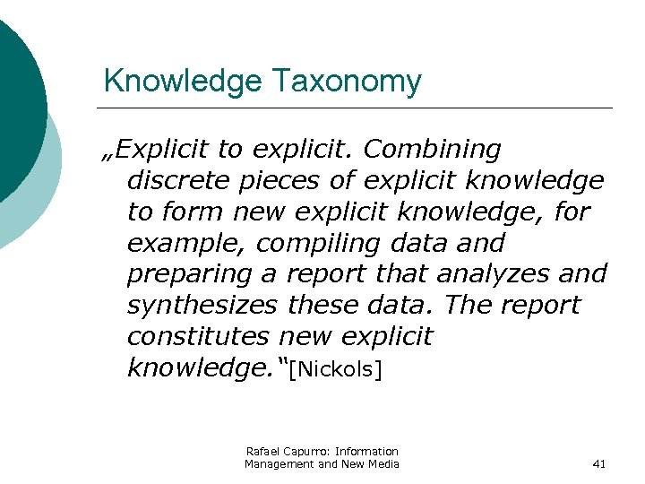"Knowledge Taxonomy ""Explicit to explicit. Combining discrete pieces of explicit knowledge to form new"