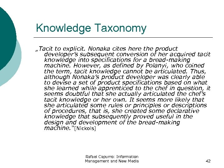 "Knowledge Taxonomy ""Tacit to explicit. Nonaka cites here the product developer's subsequent conversion of"