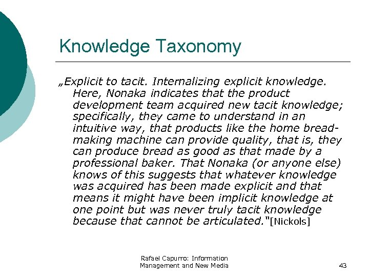 "Knowledge Taxonomy ""Explicit to tacit. Internalizing explicit knowledge. Here, Nonaka indicates that the product"
