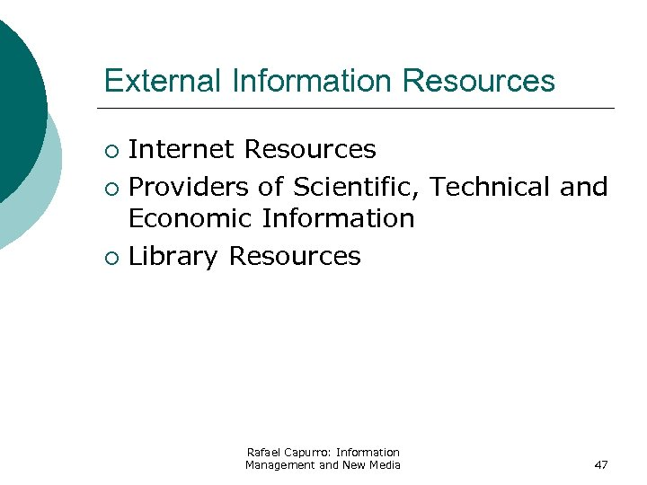 External Information Resources Internet Resources ¡ Providers of Scientific, Technical and Economic Information ¡