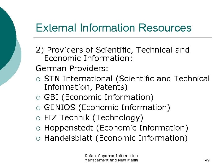 External Information Resources 2) Providers of Scientific, Technical and Economic Information: German Providers: ¡