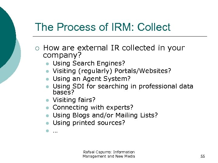 The Process of IRM: Collect ¡ How are external IR collected in your company?