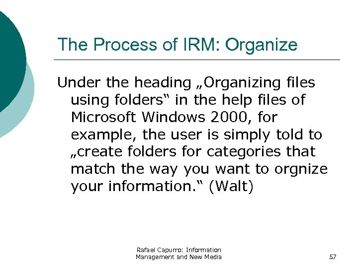 "The Process of IRM: Organize Under the heading ""Organizing files using folders"" in the"