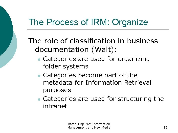 The Process of IRM: Organize The role of classification in business documentation (Walt): l