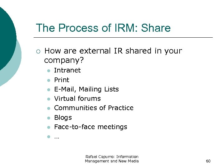 The Process of IRM: Share ¡ How are external IR shared in your company?